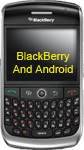 BlackBerry and Android